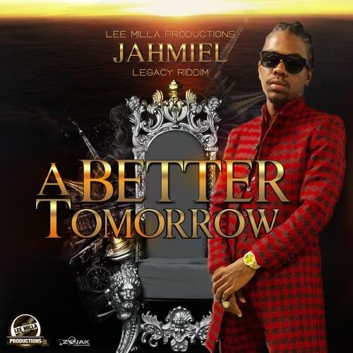 Jahmiel - A Better Tomorrow (Prod. By Lee Milla Production)
