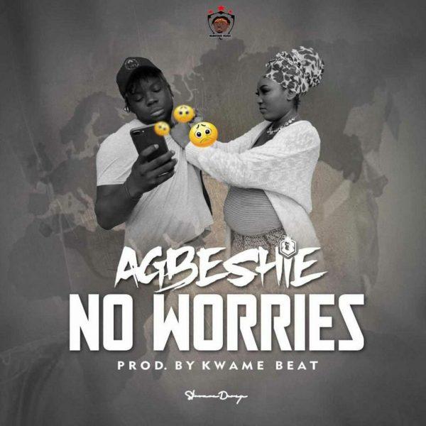 Abgeshie – No Worries Prod. By Kwame Beat