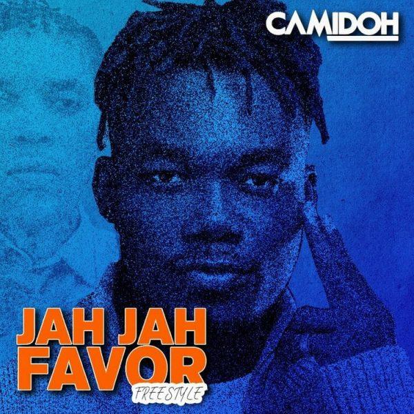 Camidoh Jah Jah Favor Freestyle