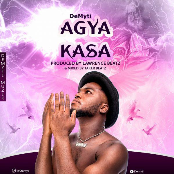 DeMyti - Agya Kasa (Prod. By Lawrence Beatz)