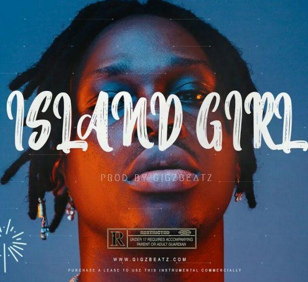 GigzBeatz Island Girl Fireboy DML x Burna Boy x Oxlade x Afrobeat Type Beat