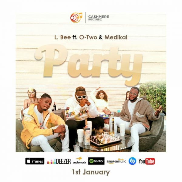 L.Bee Party ft. O Two and Medikal Prod. by Unkelbeatz