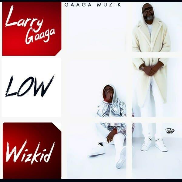 Larry Gaaga – Low ft. Wizkid