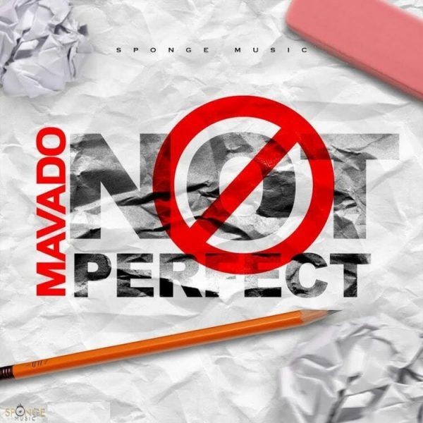 Mavado Not Perfect 1