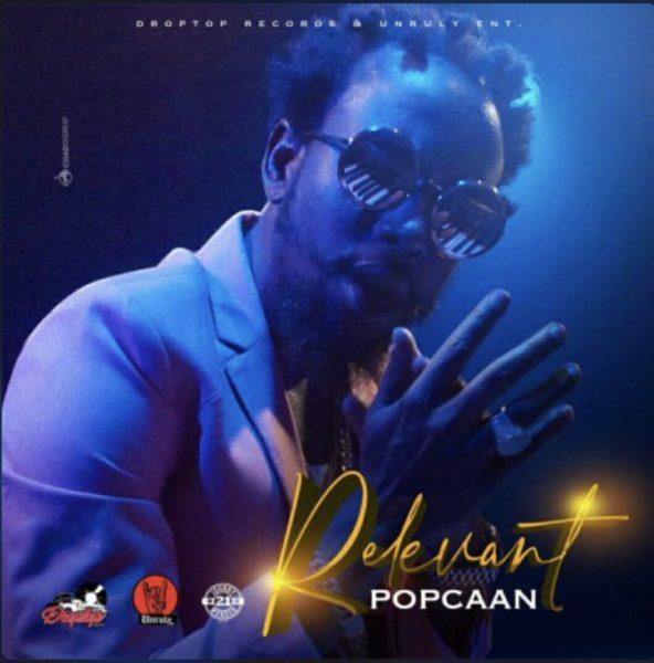 Popcaan Relevant Prod. By Droptop Records