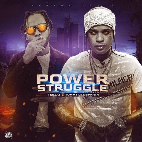 Tommy Lee Sparta Power Struggle ft. TeeJay
