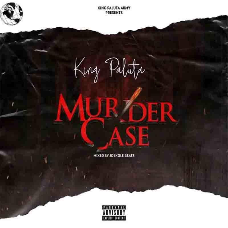 King Paluta – Murder Case (Prod. By Joekole Beats)