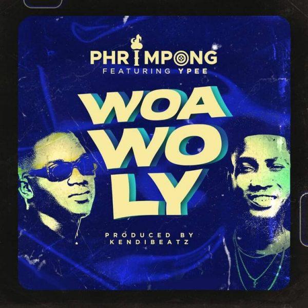 Phrimpong - Woa Wo Ly Ft. Ypee