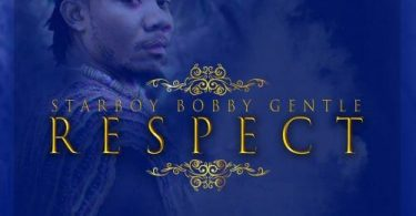 Bobby Gentle – Respect Prod. by Bobby Gentle