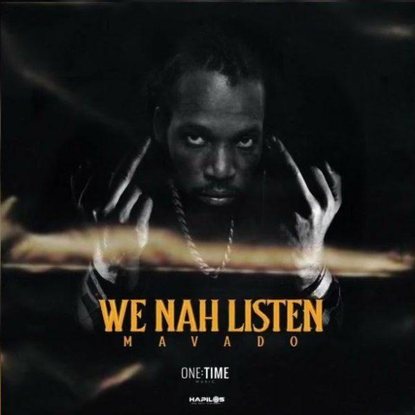 Mavado - We Nah Listen (Prod. By One Time Music)