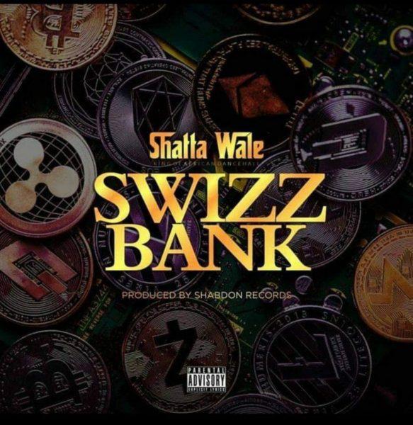 Shatta Wale – Swizz Bank
