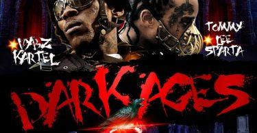 Vybz Kartel x Tommy Lee Sparta Dark Ages