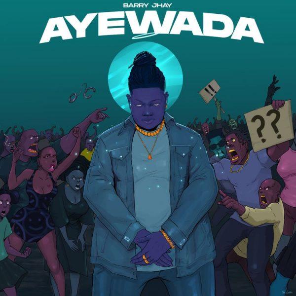 Barry Jhay - Ayewada (Prod. By Dibs)