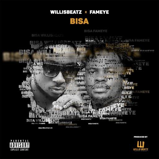 Willisbeatz x Fameye – Bisa (Ask)