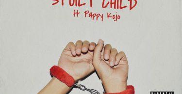 Kobla Jnr Spoilt Child ft. Pappy Kojo