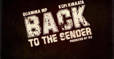 Quamina Mp Back To The Sender Ft. Kofi Kinaata