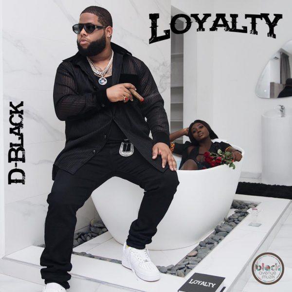 D-Black – Loyalty ft. DarkoVibes