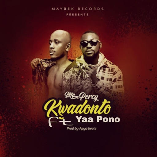 Mr Percy – Kwadonto ft. Yaa Pono (Prod. By Apya)
