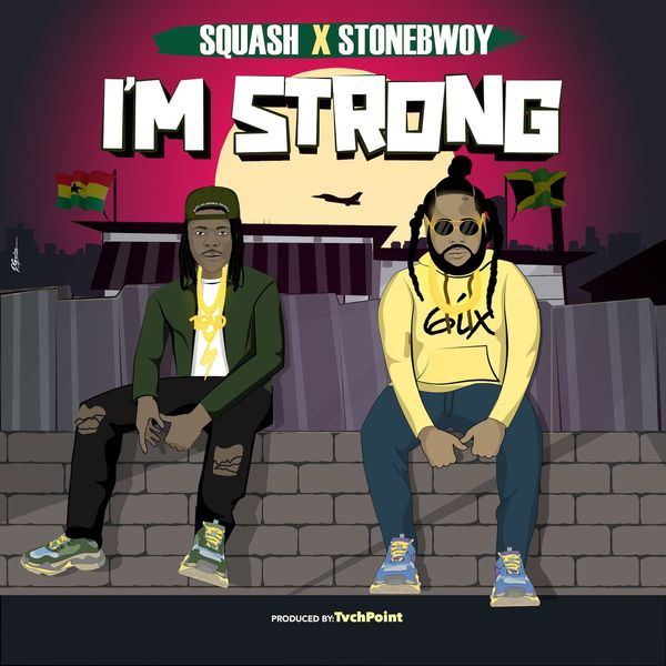 I'm Strong by squash and stonebwoy