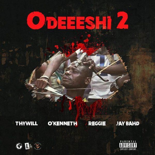 Thywill – Odeeeshi 2 Ft. O'Kenneth, Reggie & Jay Bahd