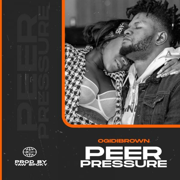 Ogidi Brown - Peer Pressure