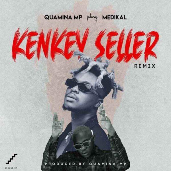 Quamina Mp – Kenkey Seller (Remix)