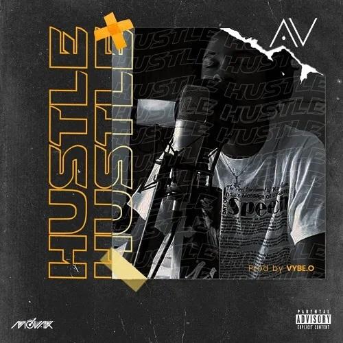 AV – Hustle Prod By Vybe O