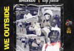 Amerado x Kofi Jamar We Outside