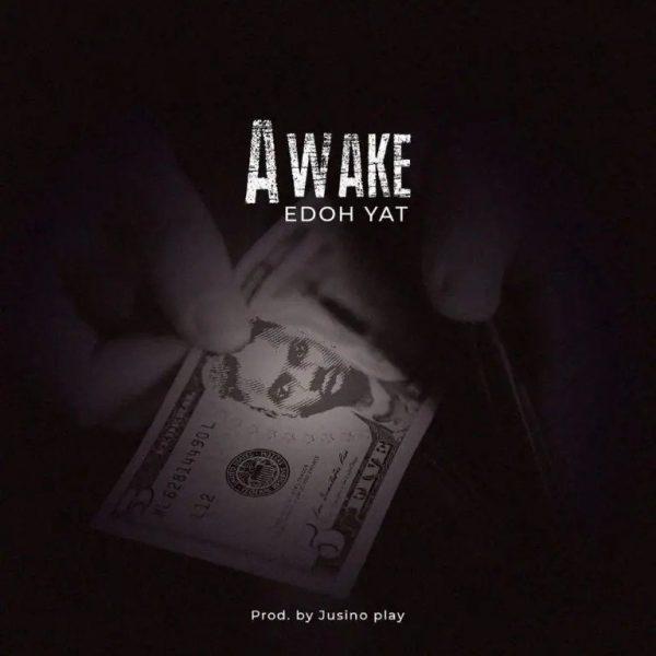 Edoh Yat – Awake