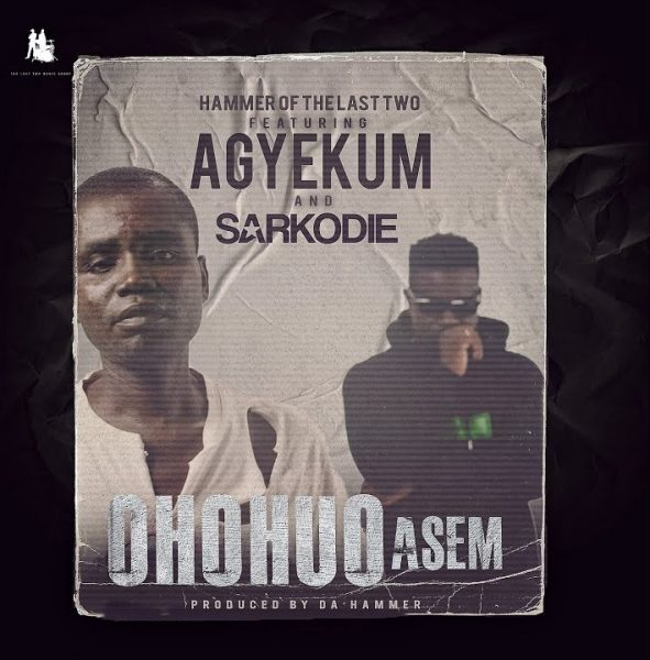Hammer of The Last Two Ohohuo Asem ft. Agyekum Sarkodie