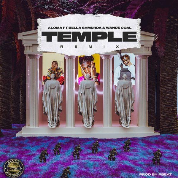 Temple Remix by aloma ft. bella shmurda x wande coal