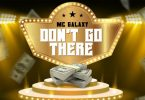 MC Galaxy Dont Go There mp3 image