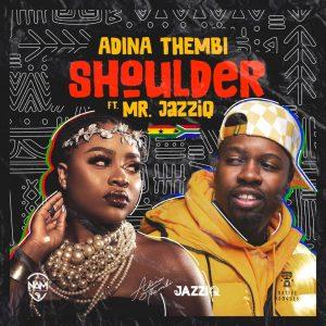 Adina Thembi – Shoulder ft. Mr JazziQ