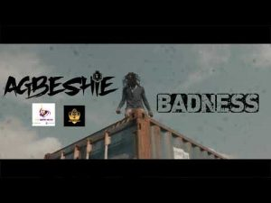 Agbeshie – Badness Official Video
