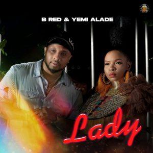 B Red Ft Yemi Alade – Lady Hitz360 com mp3 image