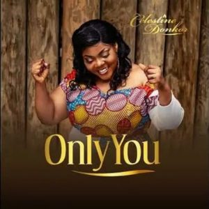 Celestine Donkor – Only You mp3 image