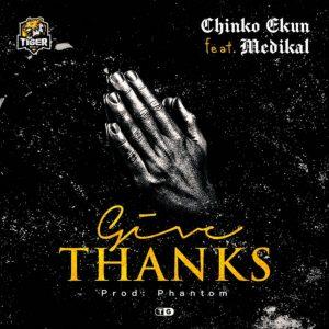 Chinko Ekun Ft Medikal Give Thanks Hitz360 com mp3 image