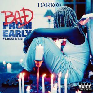 Darkoo Ft Buju x TSB – Bad From Early Hitz360 com mp3 image