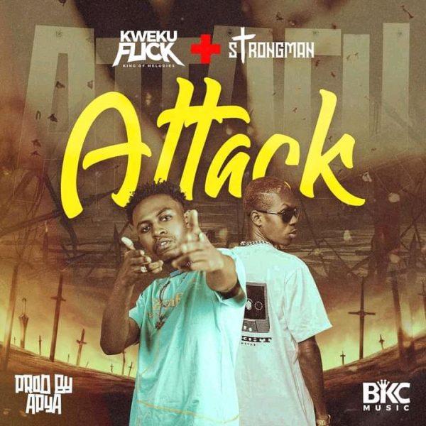 Kweku Flick Ft Strongman – Attack