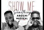 Abochi – Show Me Something ft Medikal mp3 image