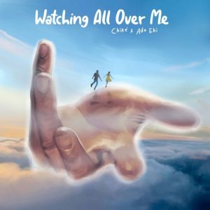 Chike x Ada – Ehi Watching All Over Me mp3 image