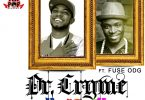 Dr Cryme – Wow ft. Fuse ODG