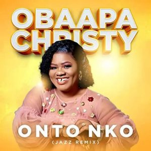 Obaapa Christy – Onto Nko Jazz Remix Hitz360 com mp3 image