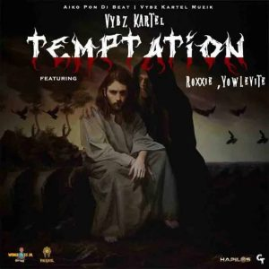 Vybz Kartel – Temptation ft Roxxie x Yowlevite Hitz360 com mp3 image